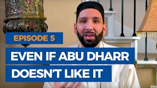 Episode 5: Even if Abu Dharr Doesn't Like It | The Faith Revival