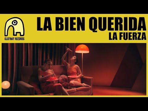 LA BIEN QUERIDA - La Fuerza (2/2) [Official]