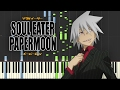 Soul Eater - PAPERMOON [piano]