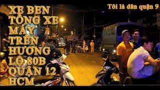 Hiện trường vụ xe ben tông xe máy tại Hương lộ 80b Quận 12