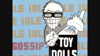 The Toy Dolls (UK) - Idlle Gossip FULL ALBUM (1986)