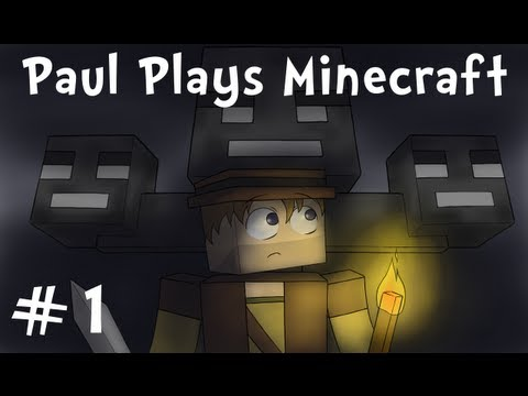 Paul Plays Minecraft - E01