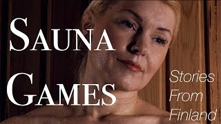 🇫🇮 Stories From Finland: Sauna Games (4K SHORT FILM) 🌲