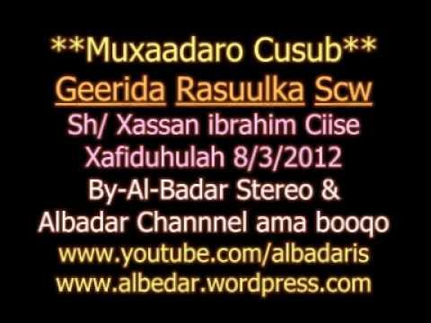 Muxaadaro Cusub Geerida Nabiga Sce Sh Xasan Ibrahim Ciise Xafiduhulah 8.3.2012 video