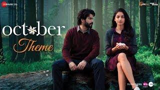 October Theme | October | Varun Dhawan & Banita Sandhu | Shantanu Moitra