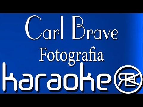 Carl Brave - Fotografia | Karaoke Lyrics