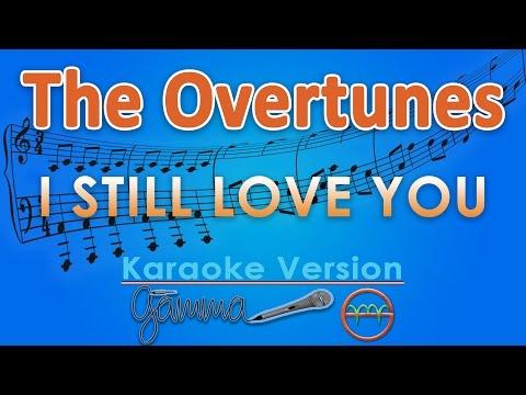 The Overtunes - I Still Love You (Karaoke Lirik Tanpa Vokal) by GMusic