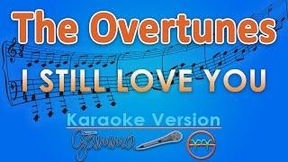 The Overtunes I Still Love You Karaoke Lirik Tanpa Vokal By Gmusic