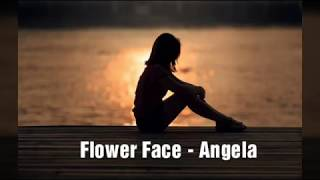 Flower Face - Angela (Lyrics)
