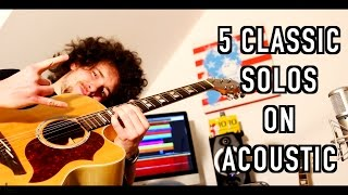 5 Classic Guitar Solos On Acoustic