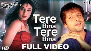 Tere Bina Tere Bina - Video Song | Khushi | Fardeen Khan & Kareena Kapoor | Alka Yagnik & Shaan