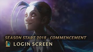 Season Start 2018 - Commencement | Login Screen - League of Legends
