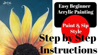 Sip N' Paint Style Painting. Easy beginner painting. Step by step. SUNFLOWER w: Dragonfly