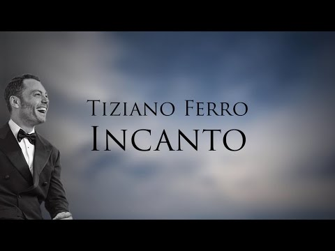Tiziano Ferro - Incanto (Lyric Video, con testo)