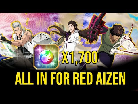 1,700 ORBS ALL IN FOR RED POWER AIZEN 🔥 BLEACH BRAVE SOULS SUMMONS | BRAVE SELECTION 🔥 5 STAR SUMMON