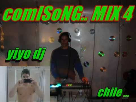 the  COMIsong  mix 4 (  yiyo dj  ) chile  ---regeton mix -----