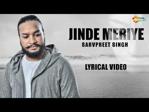 Jinde Meriye (Lyrical Video)   Sarvpreet Singh   Latest Punjabi Song 2018   New Punjabi Song 2018