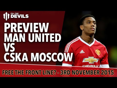 Manchester United vs CSKA Moscow | Preview