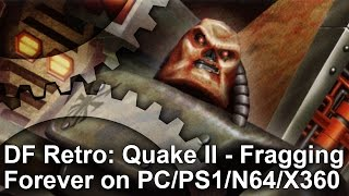 DF Retro: Quake 2 - The Legacy And The Ports!