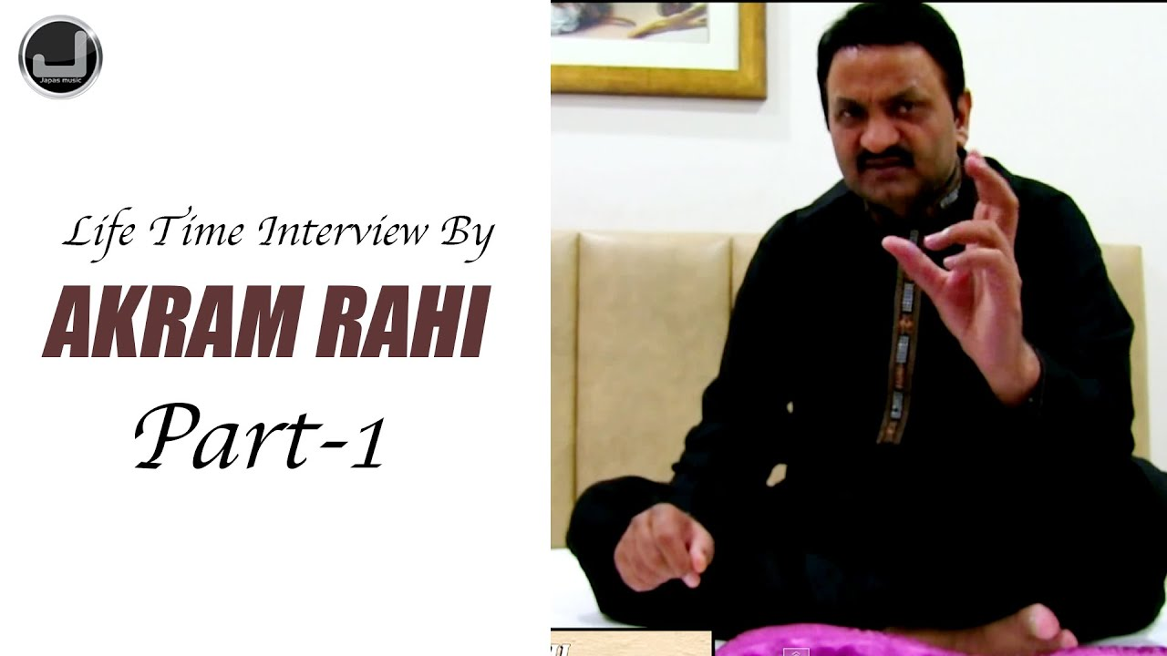 Life Time Interview By Akram Rahi | Part-1 | Japas Music - YouTube