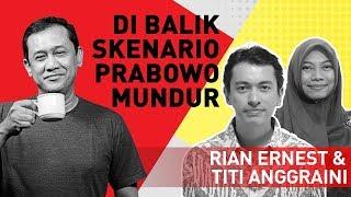 Denny Siregar, Rian Ernest & Titi Anggraini - Di Balik Skenario Prabowo Mundur