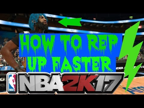 NBA 2K17 HOW TO REP UP FAST AND GET N A+ GAMEPLAY