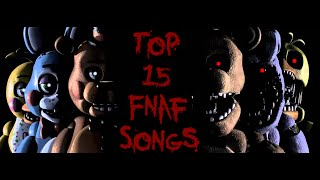 Top 15 Five Nights at Freddy's Songs!