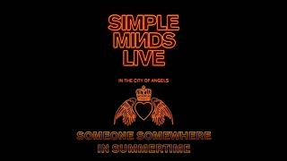 Simple Minds - Someone Somewhere in Summertime Live in the City of Angels