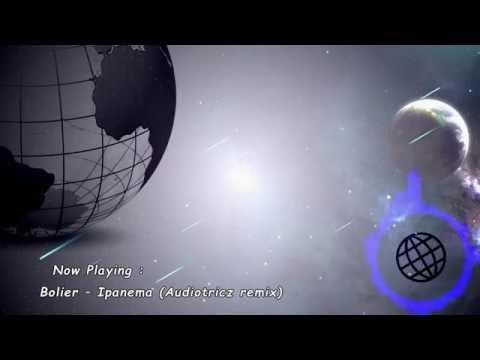 Bolier – Ipanema (Audiotricz remix) ☆HQ RiP☆