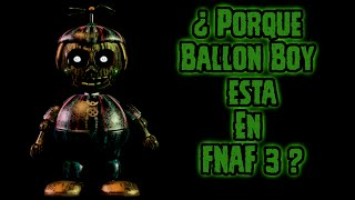 ¿Por qué Ballon Boy Esta En Five Nights At Freddy's 3? | FNAF 3