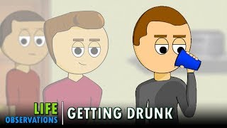 Life Observations: Getting Drunk