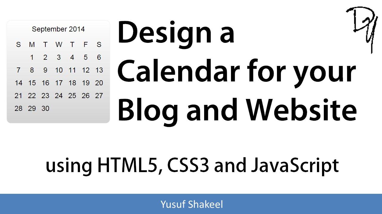 Design Calendar Using Javascript : Design a calendar for your and website using html