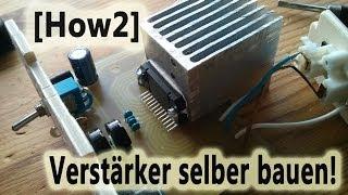 [How2] Audioverstärker selber bauen!