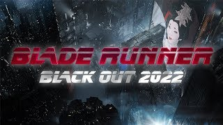 BLADE RUNNER BLACK OUT 2022 - Official Preview