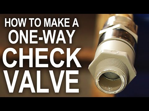 How To Make a One-Way Check Valve - For Cheap!!