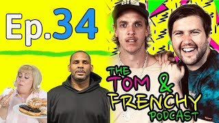 #34 - The R.Kelly Verdict and Annoying Eating