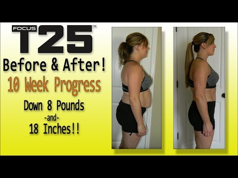 Focus T25 - 8 Pounds and 18 Overall inches GONE!!!