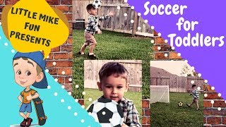 How to teach SOCCER to Toddlers | Little Mike Fun