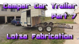 Making a Car Camper Trailer from a Caravan -   Part 7