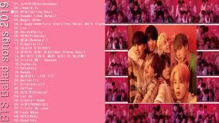 BTS[방탄소년단]💜Ballad songs30 2019