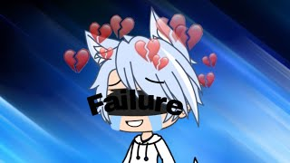 Failure [Gay Gachalife mini movie]