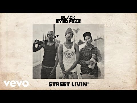 The Black Eyed Peas - STREET LIVIN' (Audio)