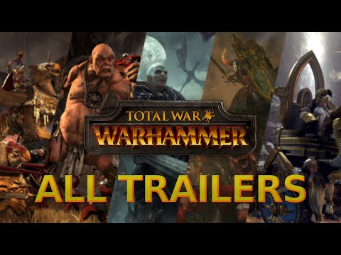 Total War: Warhammer - ALL TRAILERS