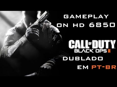 Call of Duty Black Ops 2 (PC - Dublado em PT-BR) - Gameplay on HD 6850