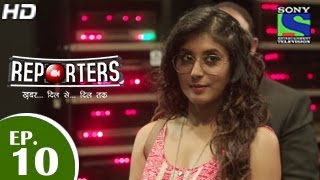 Reporters - रिपोर्टर्स - Episode 10 - 28th April 2015