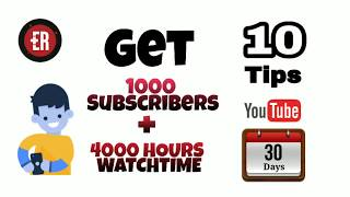 GET 1000 SUBSCRIBERS & 4000 HOURS WATCH TIME IN 30 DAYS !!! 10 Tips to save your channel