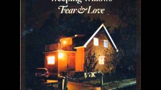 Watch Weeping Willows If You Know What Love Is video