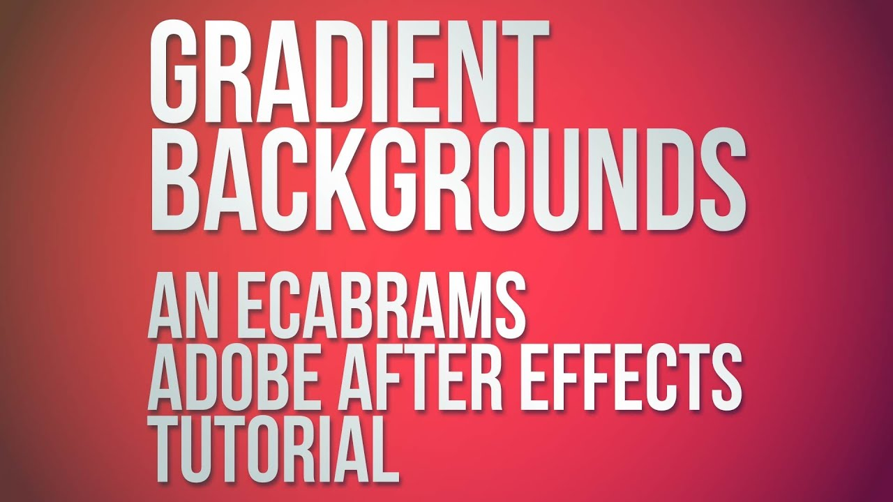 Gradient Backgrounds Adobe After Effects Tutorial Youtube