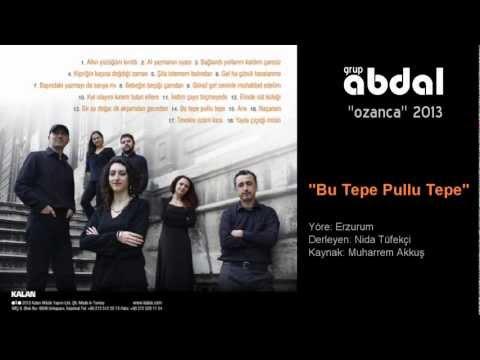 Grup Abdal - Bu Tepe Pullu Tepe (YENİ ALBÜM 2013)