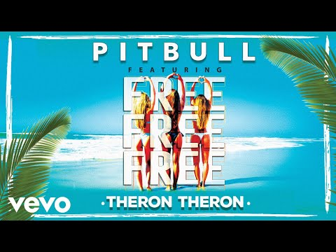 Pitbull - Free Free Free ft. Theron Theron